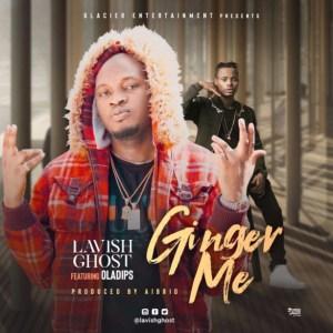 Lavish Ghost - Ginger Me ft. Oladips